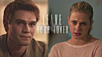 Leave your lover - betty & archie