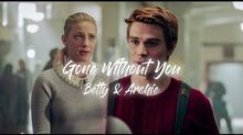 Betty & Archie Gone Without You