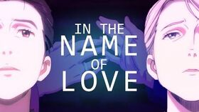 AMV In The Name of Love Yuri!!! on ICE