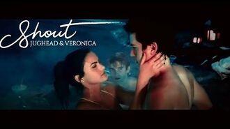 Jughead & Veronica ✗ Shout (+2x14)