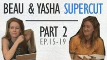 Beau & Yasha - Supercut - Part 2 (Ep 15-19)