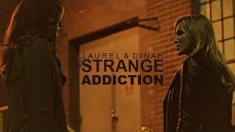 Laurel Lance & Dinah Drake - Strange Addiction