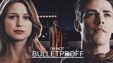 Barry and Kara I'm not bulletproff.