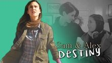 Sam & Alex Destiny +3x09