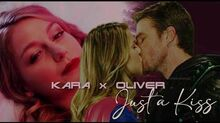 Kara and Oliver Just A Kiss