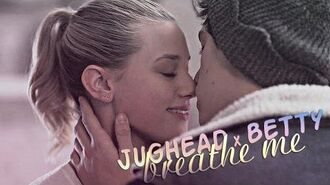 » breathe me (jughead x betty) +1x06
