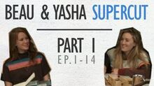 Beau & Yasha - Supercut - Part 1 (Ep 1-14)