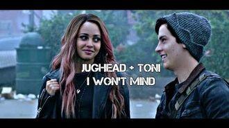 Jughead + Toni I Won't Mind