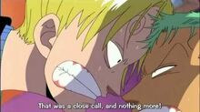 One Piece - Zoro and Sanji, soo close kisses xD very funny