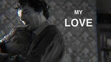 Sherlock & john my love