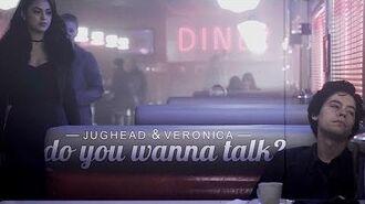 Jughead & Veronica Do you wanna talk?