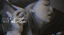 Jack sparrow & elizabeth swann; take me home
