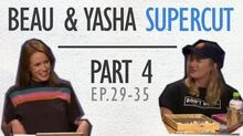Beau & Yasha - Supercut - Part 4 (Ep 29-35)