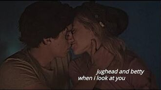 Betty and jughead when i look at you