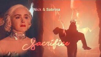 Nick & Sabrina Sacrifice S2