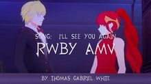 "RWBY AMV(Arkos)- ""I'll See You Again"" by Westlife"