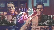 ►Hannibal Will Young God