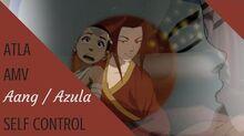 ATLA AMV「Aang Azula - Self Control」