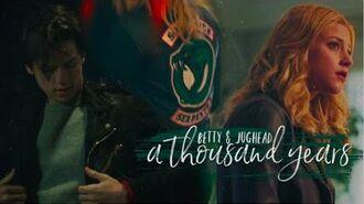 "Betty & jughead ✗ ""a thousand years"""