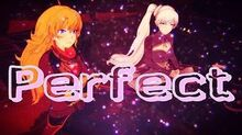 RWBY -AMV- - Freezerburn - Perfect
