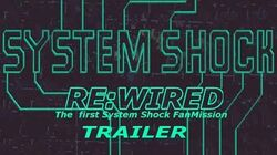 System Shock ReWired Trailer