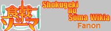 Shokugeki no Soma Fanon Wiki