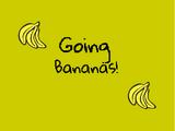 Going Bananas!