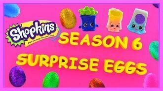Shopkins Season 6 New Color Changing Shopkins Surprise Eggs shopkinsseason6