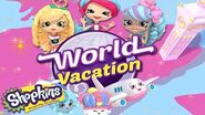 Shopkins Shoppies Season 8 Official - World Vacation - Kids Toy Commercials