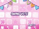 Swing Vote (Part Three)