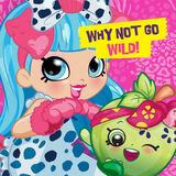 Why Not Go Wild!