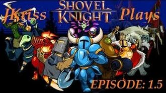 JKriss Plays Shovel Knight Ep. 1.5 - The Village A Funny Interlude!