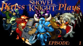 JKriss Plays Shovel Knight Ep.1 - Let's the Journey Begin!