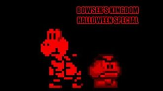 Bowser's Kingdom - Complete Series - Halloween Special