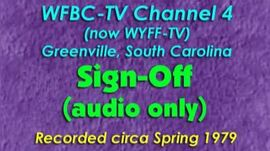 WFBC-TV 4 (now WYFF), Greenville SC - Sign-off circa Spring 1979 (audio only)