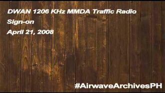 DWAN-AM 1206 KHz MMDA Traffic Radio sign-on (April 21, 2008)