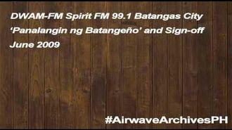 DWAM-FM 99.1 MHz SpiritFM Batangas City Sign-off (June 2009).