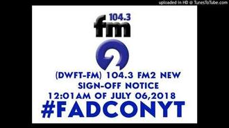 (DWFT-FM) 104.3 FM2 Sign-Off New Sign-Off notice