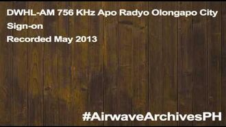 "DWHL-AM 756 KHz ""Apo Radyo"" Olongapo City sign-on (May 2013)"