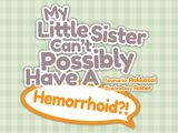 Title Theme - My Little Sister Can't Possibly Have A Hemorrhoid?!