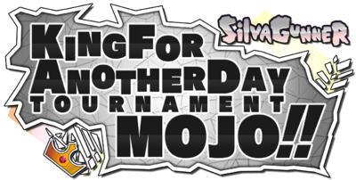 King for Another Day Tournament MOJO!!