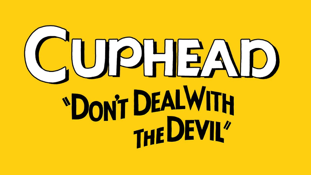 Don't Deal with the Devil - Cuphead | SiIvaGunner Wikia