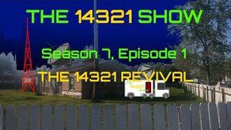 THE 14321 SHOW - Season 7, Episode 1 (The 14321 Revival)