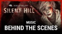 Dead by Daylight Silent Hill Music Behind the Scenes
