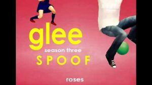 Roses Glee Spoof Song