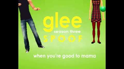 Glee Spoof Song When You're Good To Mama