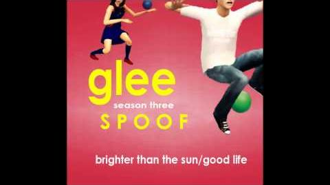 Glee Spoof Song Brighter than the Sun Good Life