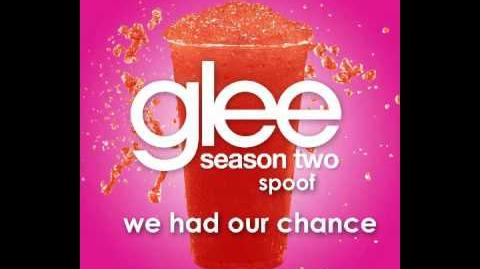 Glee Spoof Song We Had Our Chance (Brittana Song)