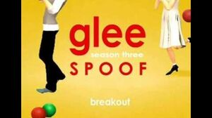 Breakout Glee Spoof Song