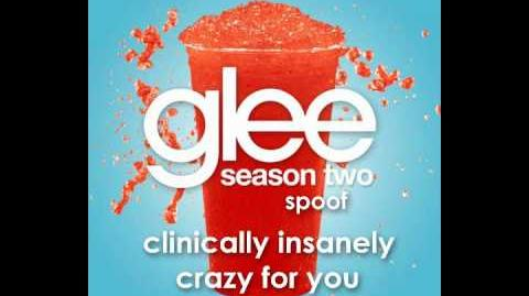 Glee Spoof Song Clinically Insanely Crazy for You